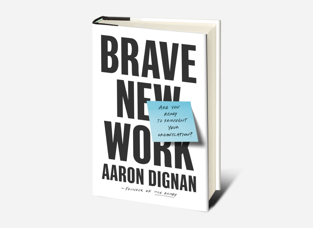Cover of Brave New Work by Aaron Dignan.
