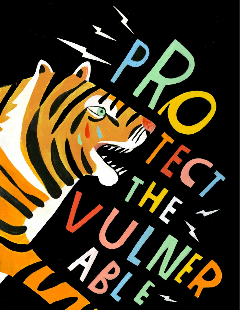 "An image of a tiger with the words ""Protect the vulnerable."""