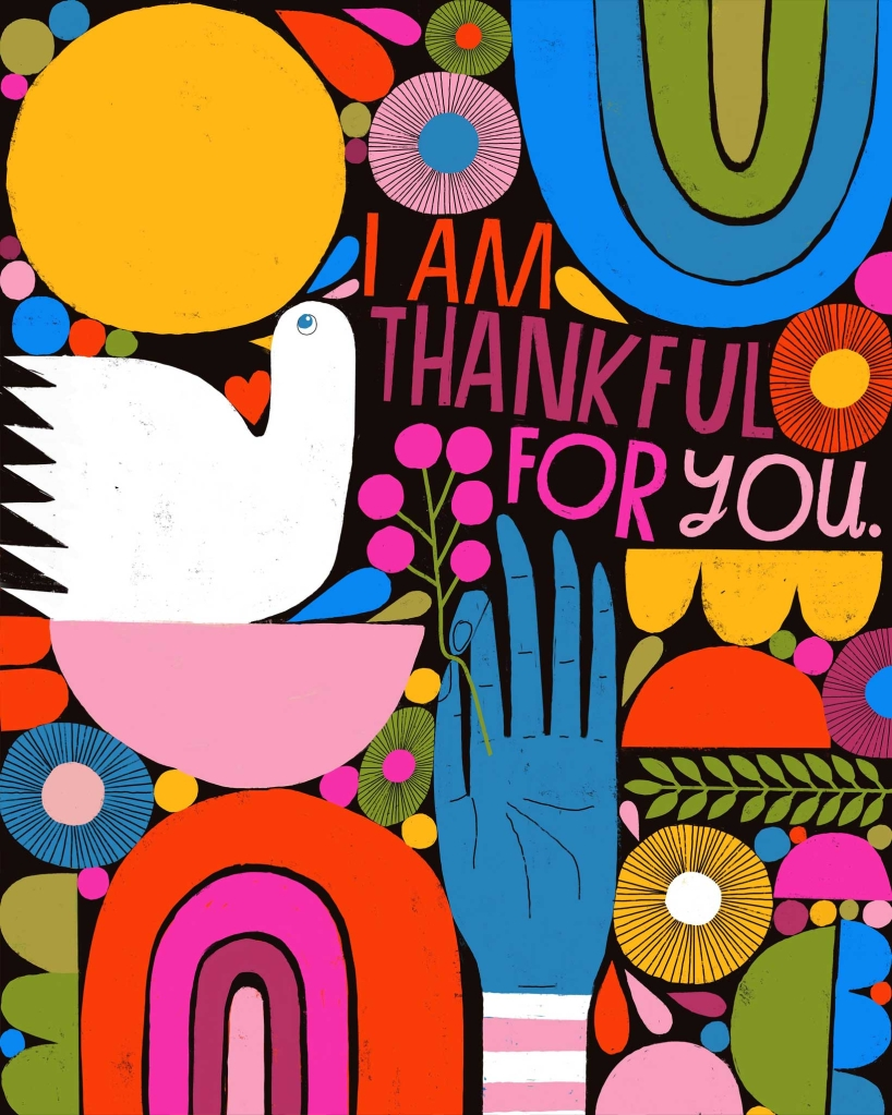 "An image of a dove and other colorful items with the words ""I am thankful for you."""